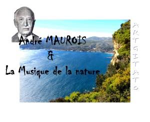 André Maurois & La Musique de la nature Artgitato