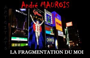 André Maurois & La fragmentation du moi Artgitato