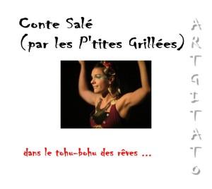 Conte Salé (par les P'tites Grillées)- dans le tohu-bohu des rêves