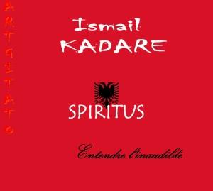 Ismail Kadare Spiritus Artgitato