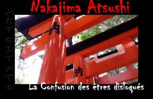 Nakajima Atsushi Les Etres disloqués Artgitato