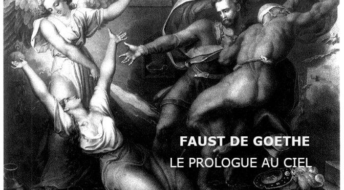 FAUST de GOETHE – PROLOG IM HIMMEL – PROLOGUE AU CIEL