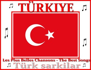 Turk sarkilar Turkiye Turquie Turkey Les Plus belles chansons Best Songs Artgitato
