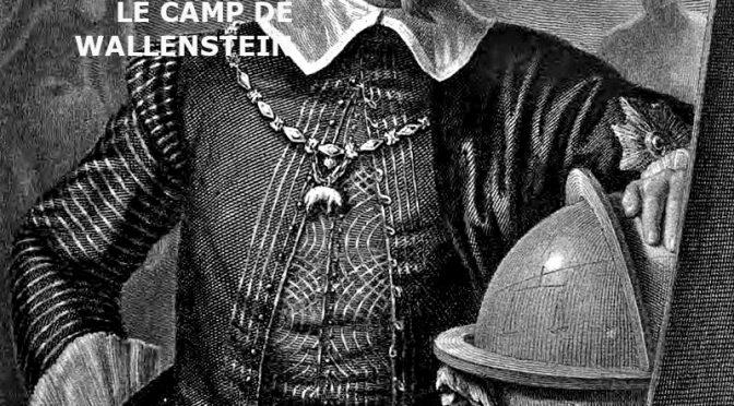 Le Camp de Wallenstein -WALLENSTEINS LAGER Schiller Traduction & Texte SOMMAIRE