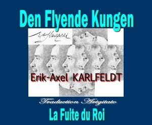 Den flyende kungen Karlfeldt Poet La Fuite du Roi Poésie Erik Axel Karlfeldt Poésie Artgitato Traduction