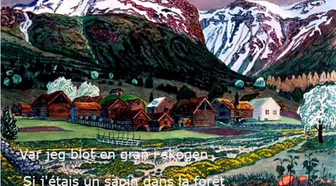 Var jeg blot en gran i skogen – Nils Collett Vogt – Poème Norvégien – Si j'étais un Sapin dans la Forêt