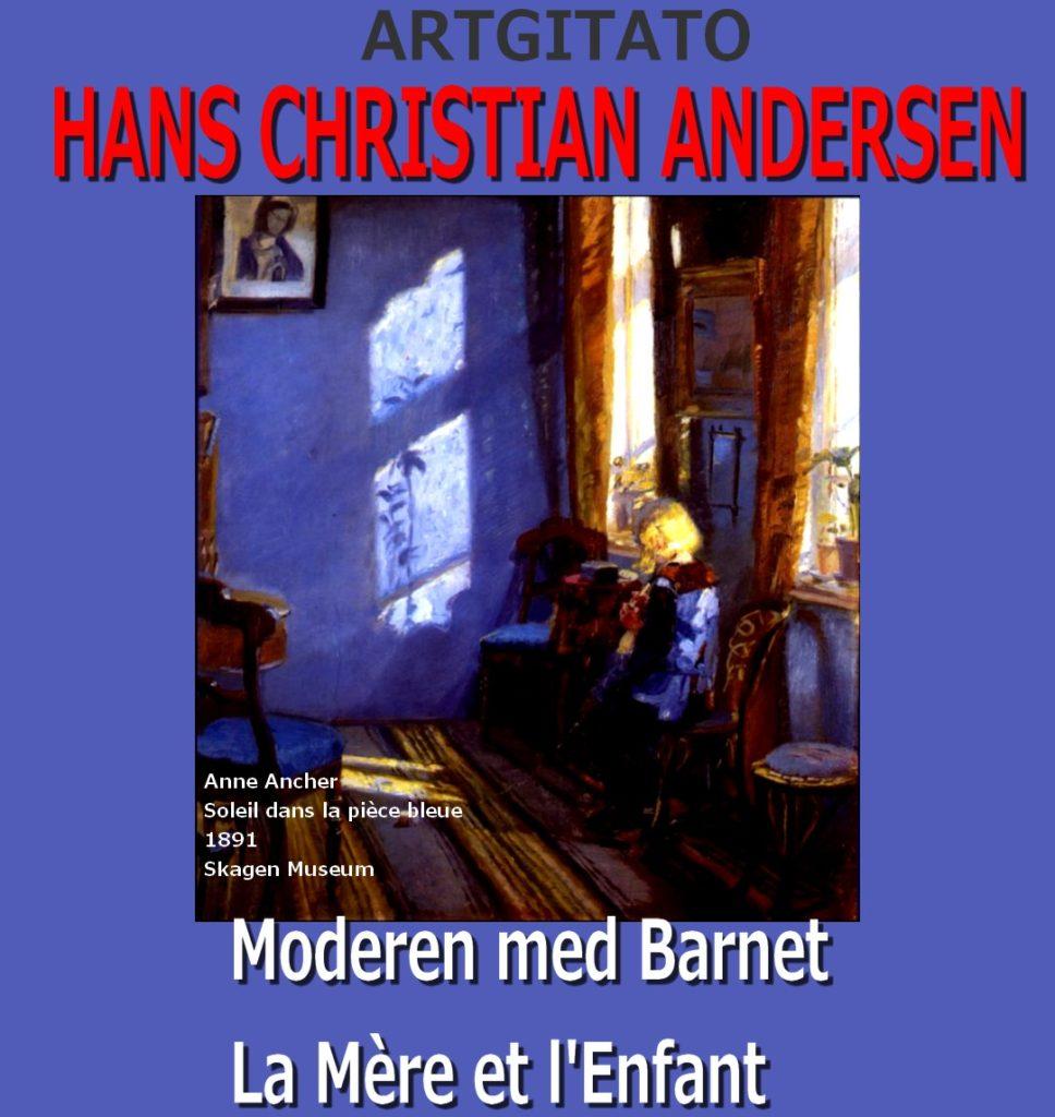 Moderen med Barnet La Mère et l'Enfant Hans Christian Andersen Anna Ancher Soleil dans la pièce bleue 1891 Skagen Museum Danemark