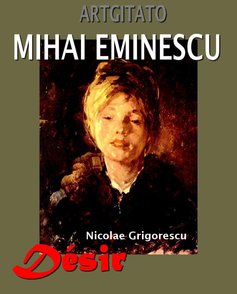 Désir Mihai Eminescu Artgitato Nicolae Grigorescu