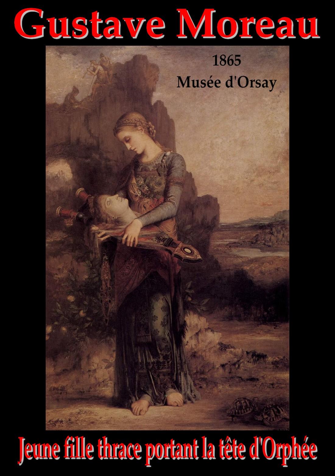Gabriele d'Annunzio Gustave Moreau Jeune fille thrace portant la tête d'Orphée 1865 musée d'Orsay