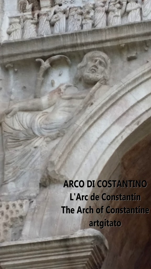 ARCO DI COSTANTINO Arc de Constantin The Arch of Constantine artgitato 101