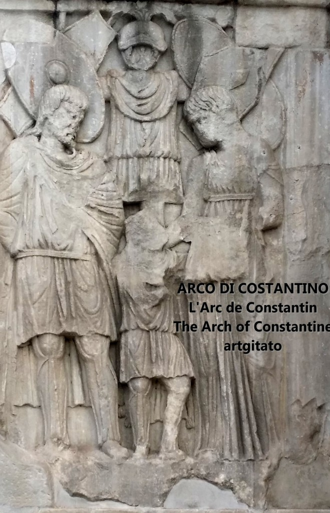 ARCO DI COSTANTINO Arc de Constantin The Arch of Constantine artgitato 104