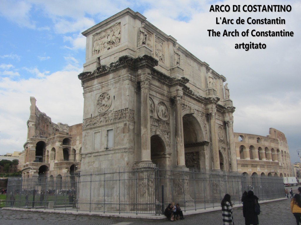 ARCO DI COSTANTINO Arc de Constantin The Arch of Constantine artgitato 11