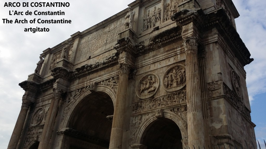 ARCO DI COSTANTINO Arc de Constantin The Arch of Constantine artgitato 111