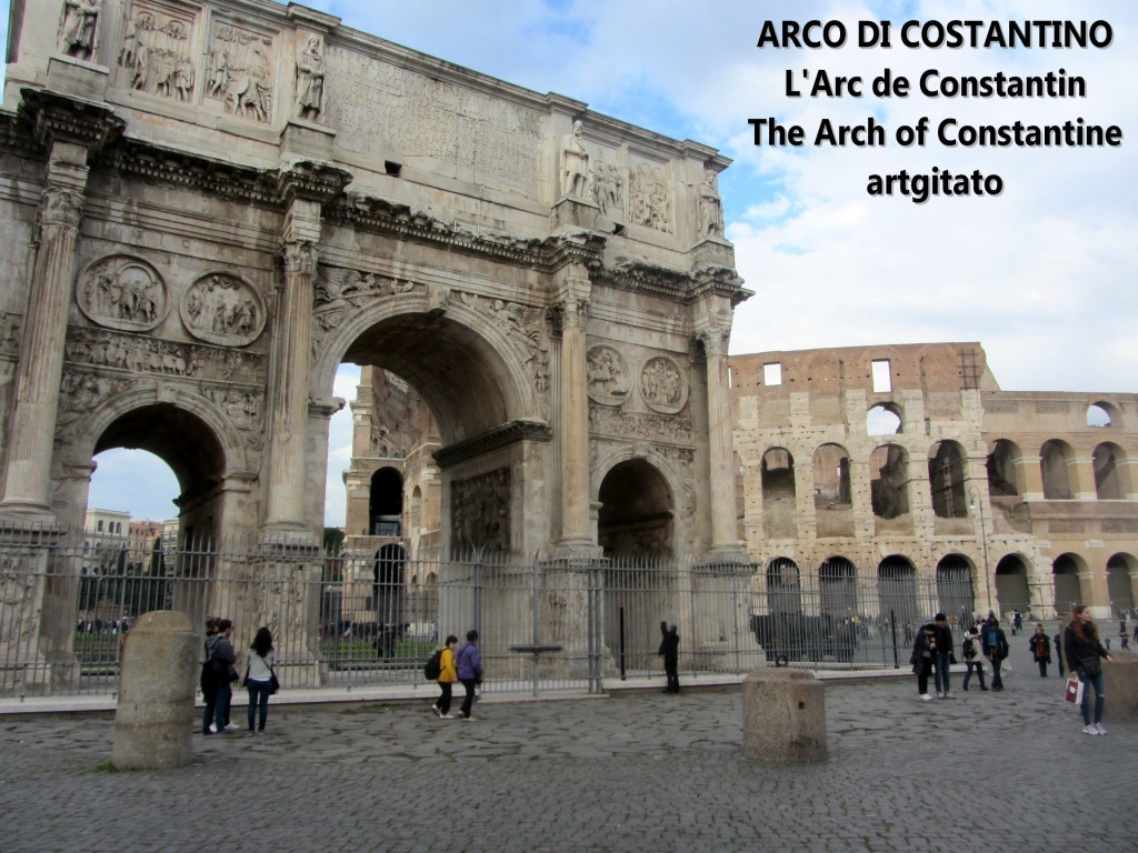 ARCO DI COSTANTINO Arc de Constantin The Arch of Constantine artgitato 7