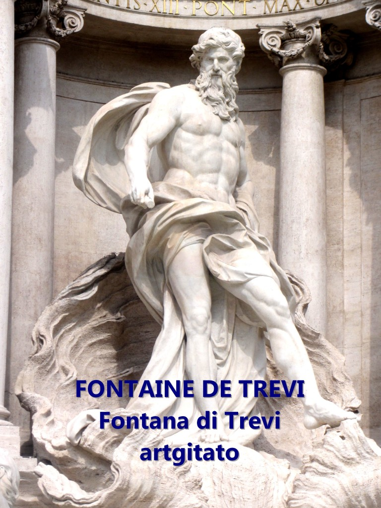 Fontana di Trevi Fontaine de Trevi artgitato 2 Nettuno Neptune Dieu Ocean