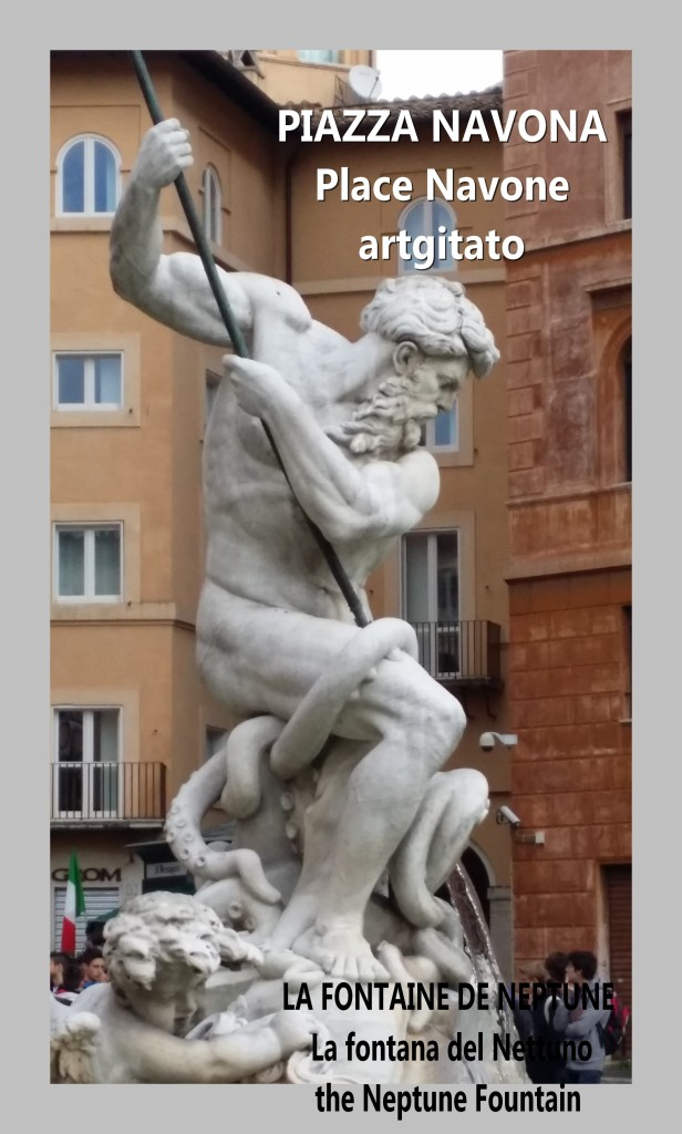 LA FONTAINE DE NEPTUNE Piazza Navona Place Navone Rome Roma artgitato 20