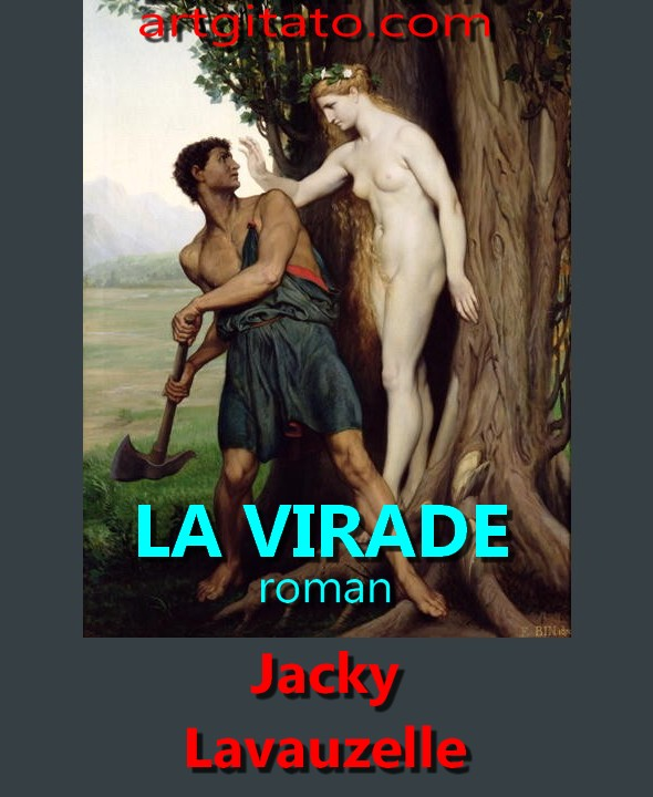 LA VIRADE Jacky Lavauzelle Roman Le Bûcheron et l'Hamadryade Aïgeïros par Émile Bin 1870 The_Hamadryad_by_Émile_Bin