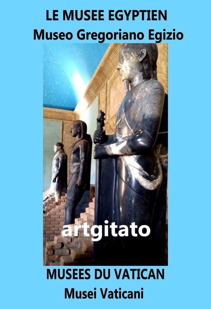 LE MUSEE EGYPTIEN- Museo Gregoriano Egizio- MUSEES DU VATICAN - Musei Vaticani