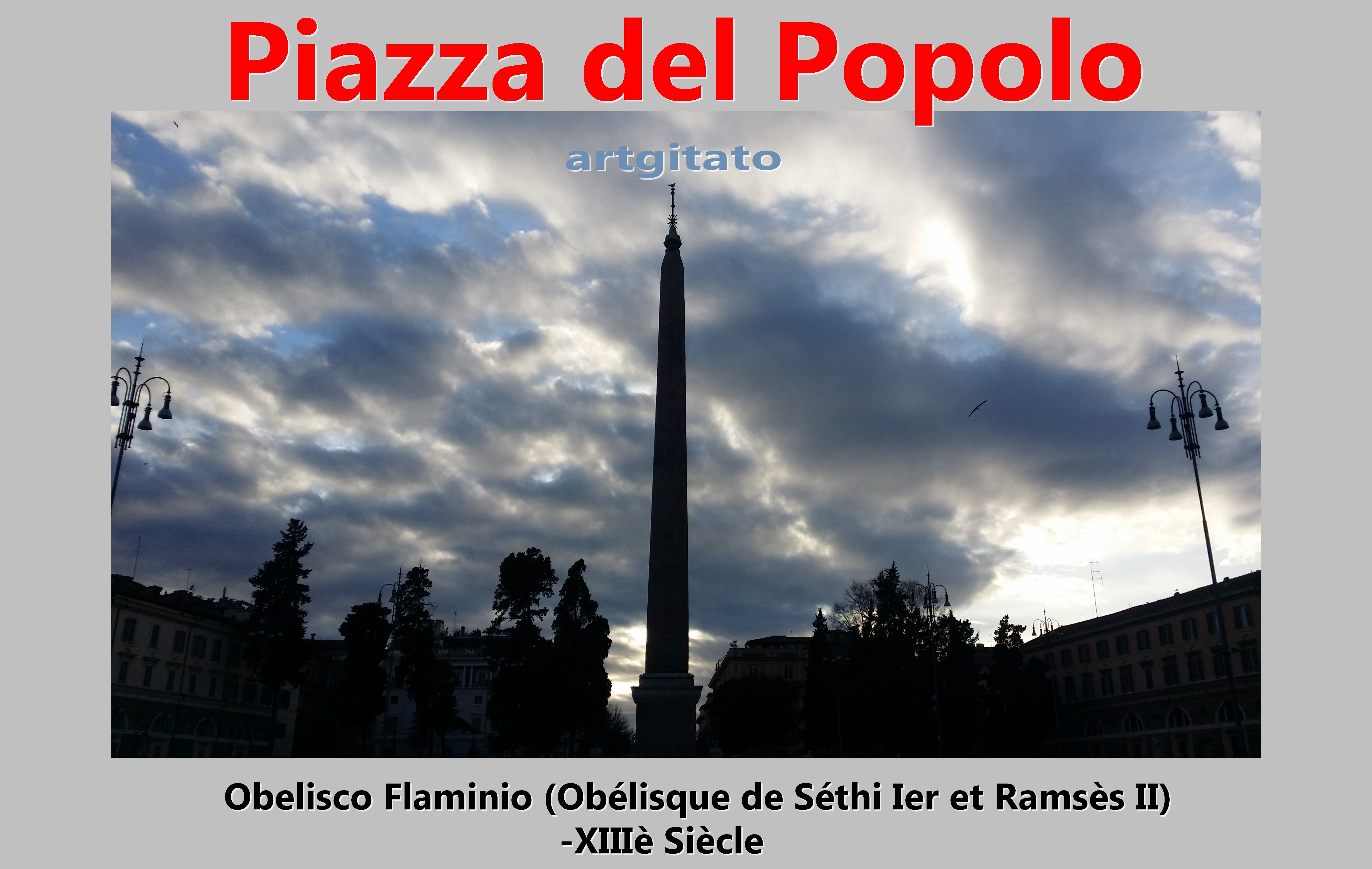 Piazza del popolo 4 Obelisco Flaminio Obélique Séthi Ier et Ramsès II