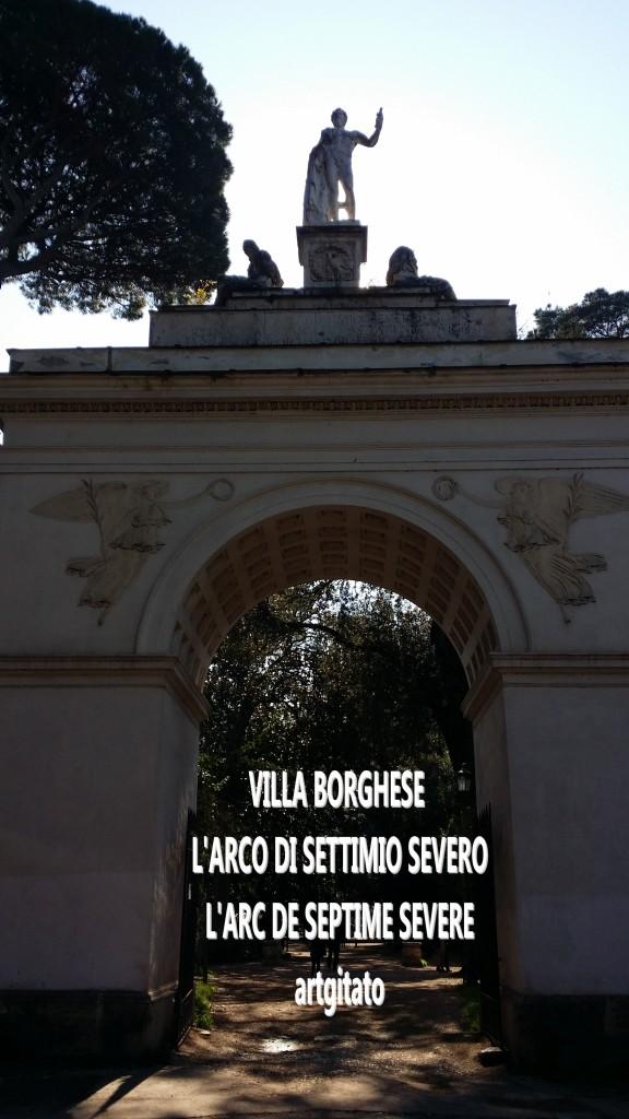 VILLA BORGHESE - L'ARCO DI SETTIMIO SEVERO - L'ARC DE SEPTIME SEVERE artgitato