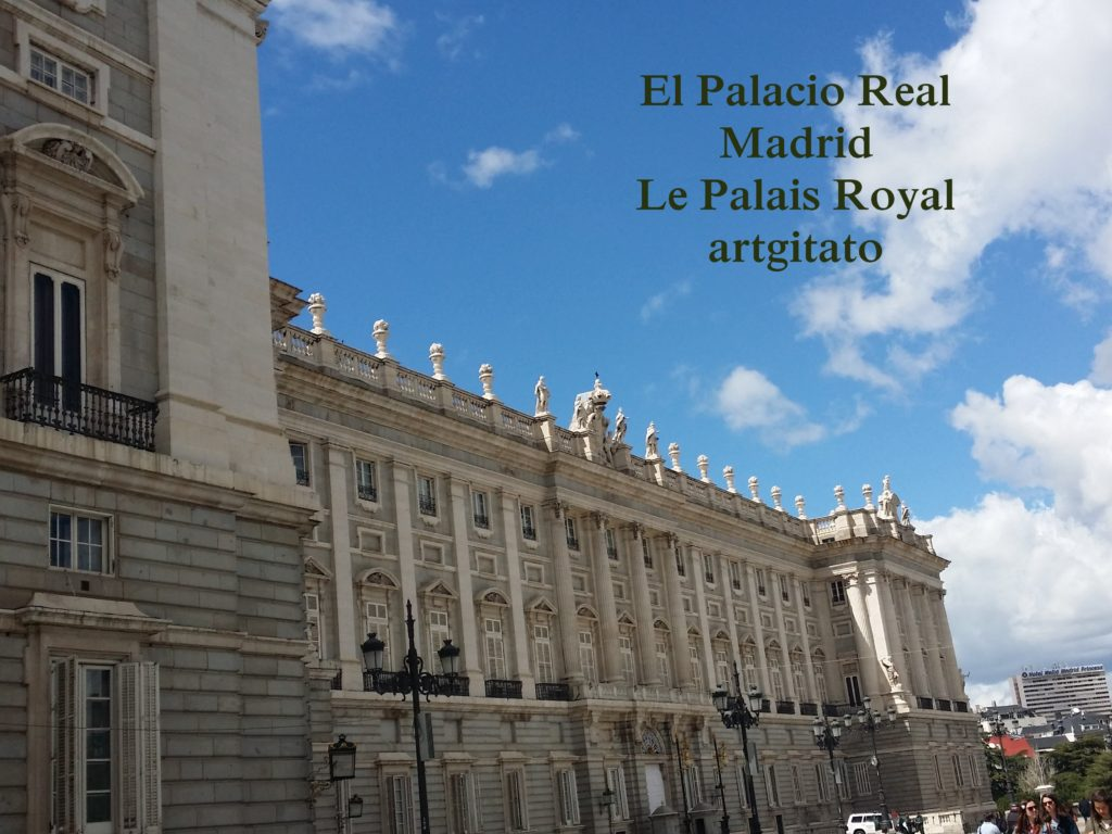El Palacio Real de Madrid Le Palais Royal de Madrid Artgitato