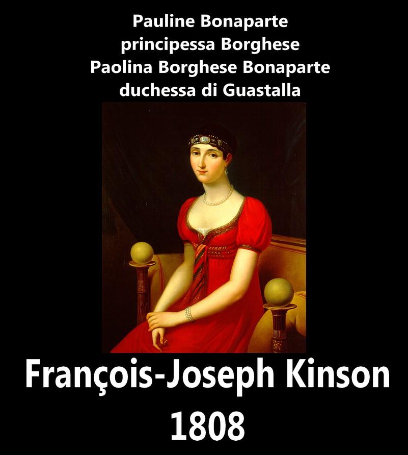 François-Joseph Kinson Pauline_Bonaparte Pauline Bonaparte, principessa Borghese, duchessa di Guastalla