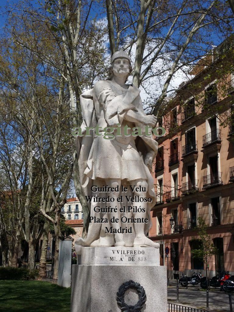 Guifred le Velu Wilfredo el Velloso Guifre el Pilos Plaza de Oriente Madrid Artgitato