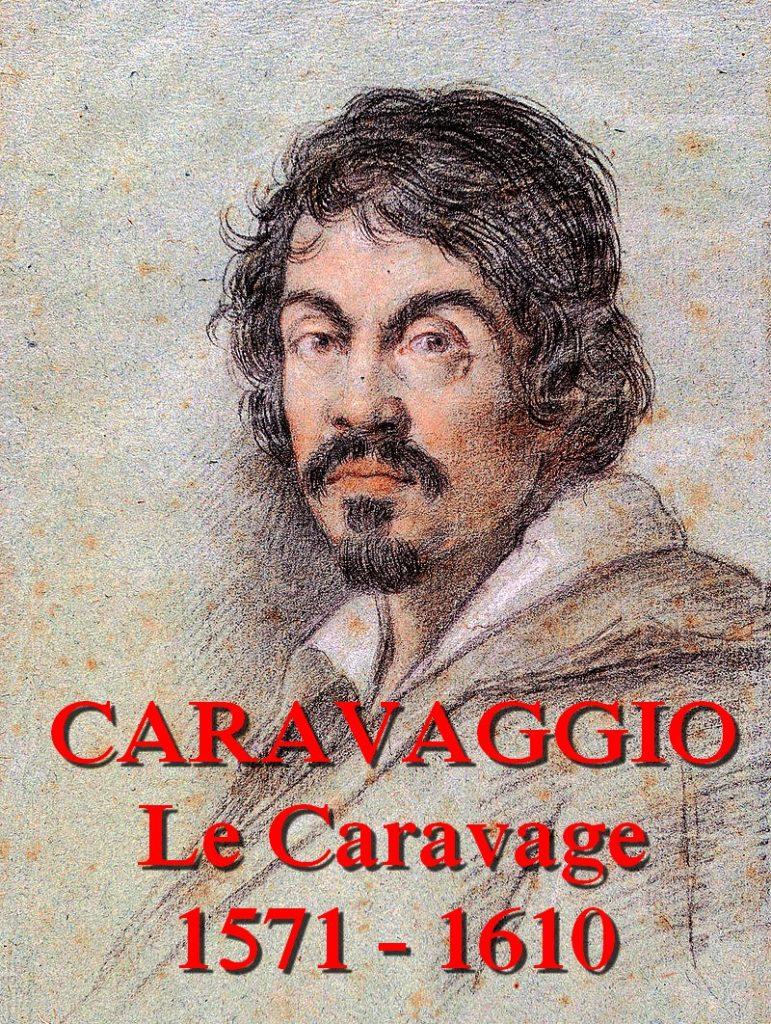 Le Caravage Caravaggio 1571 1610