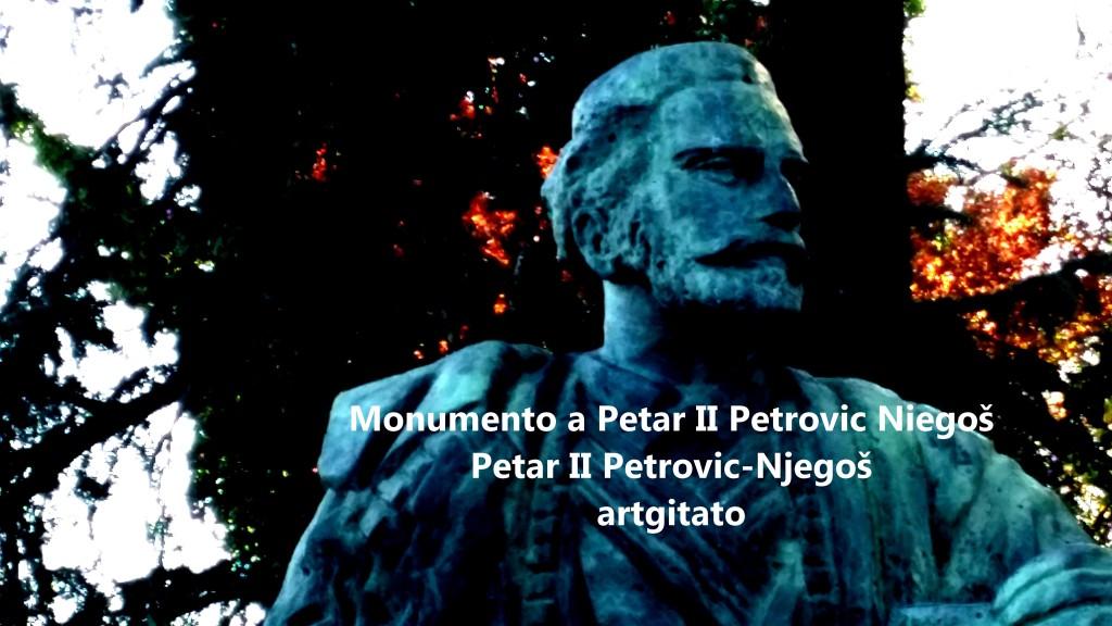 Monumento a Petar II Petrovic Niegoš Petar II Petrovic Njegos artgitato 1