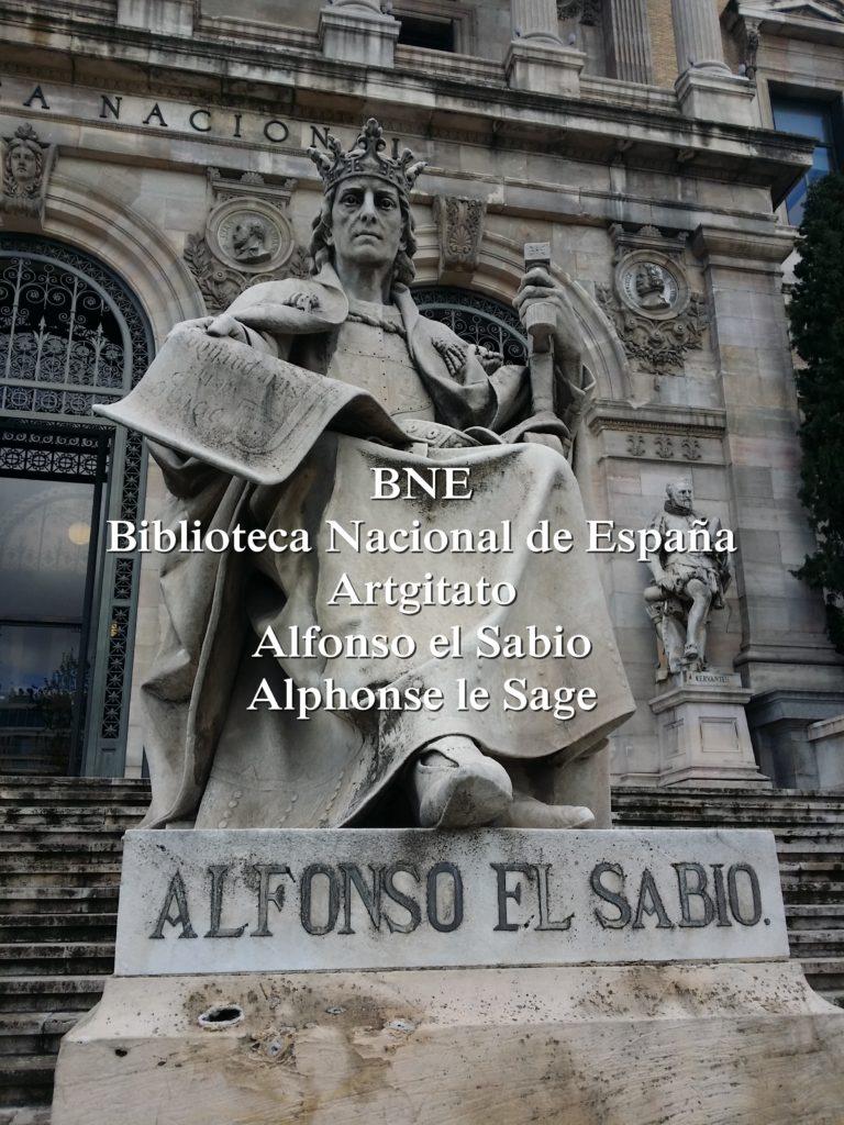 BNE Biblioteca Nacional de España Biblitothèque Nationale d'Espagne Artgitato Madrid Alfonso El Sabio Alphonse le sage