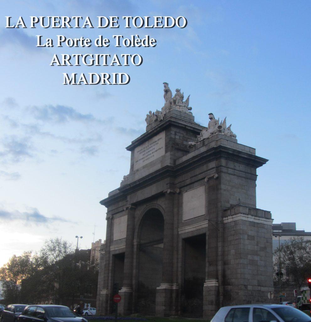 LA PUERTA DE TOLEDO La Porte de Tolède Artgitato Madrid 2