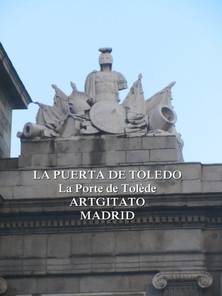 LA PUERTA DE TOLEDO La Porte de Tolède Artgitato Madrid 3