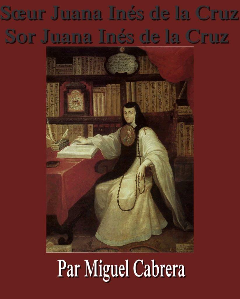 Sor_Juana Miguel_Cabrera Sœur Juana Inés de la Cruz