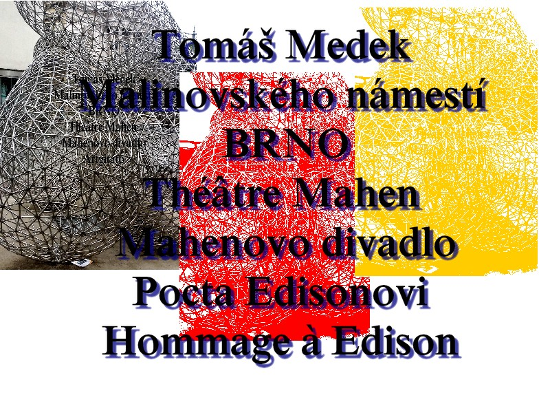 Tomas MedekThomas Edison Artgitato Théâtre Mahen Brno