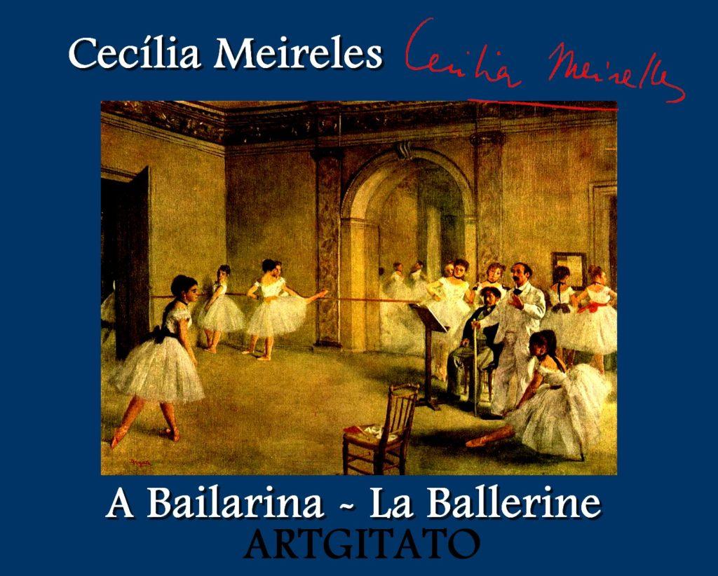 A bailarina Poema de Cecilia Meireles Poeme La Ballerine La Salle de Ballet de l'Opéra Edgar Degas 1872 Artgitato
