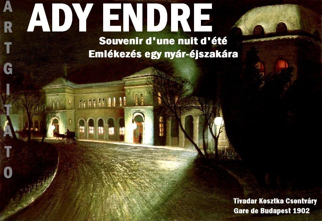 Ady Endre Souvenir nuit d'été Emlékezés egy nyár-éjszakára Tivadar Kosztka Csontváry A keleti palyaudvar ejjel 1902 La Gare de l'Est à Budapest