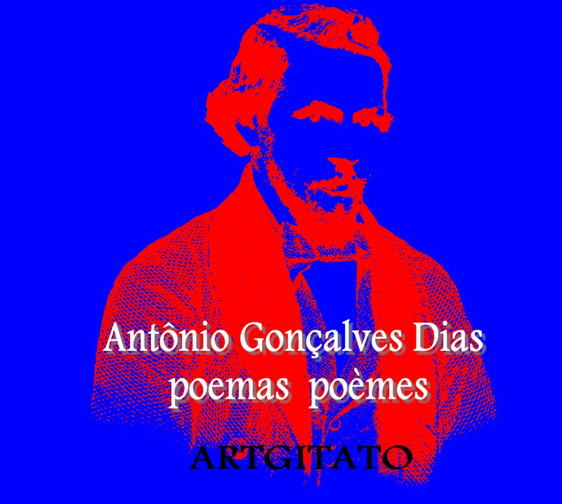 Antônio Gonçalves dias Poemas Poèmes Artgitato