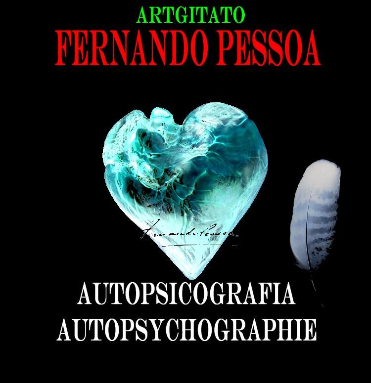 Autopsicografia FERNANDO PESSOA Autopsychographie Artgitato