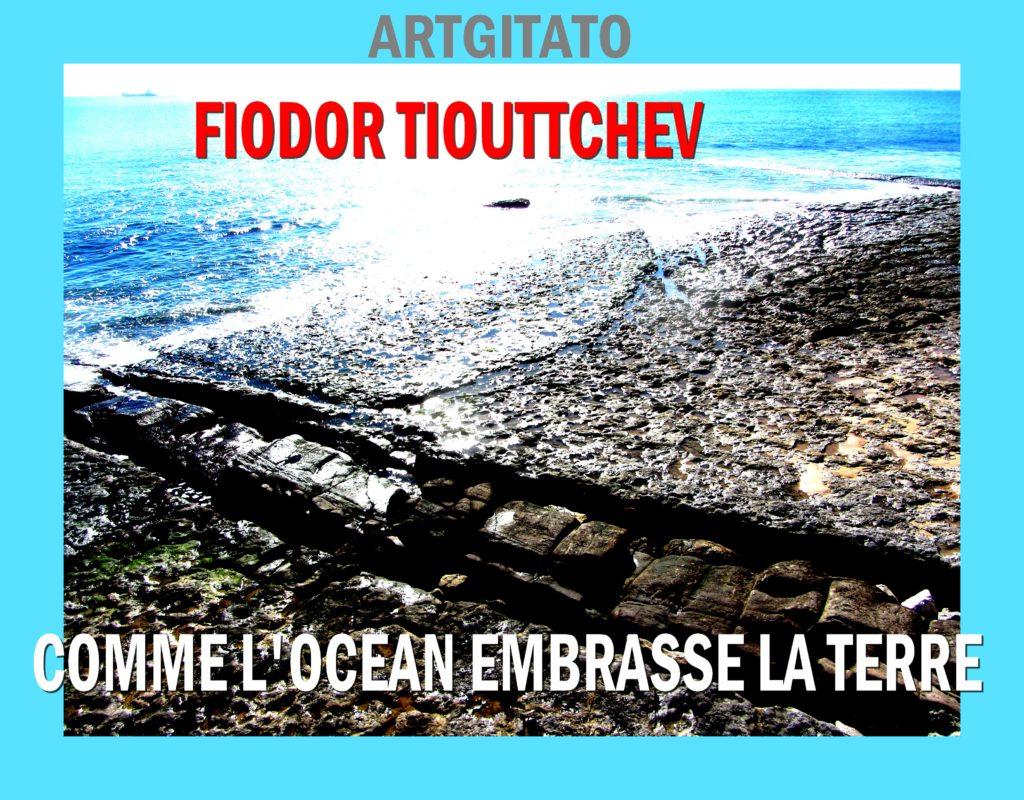 Comme l'Océan embrasse la terre Fiodor Tiouttchev Artgitato