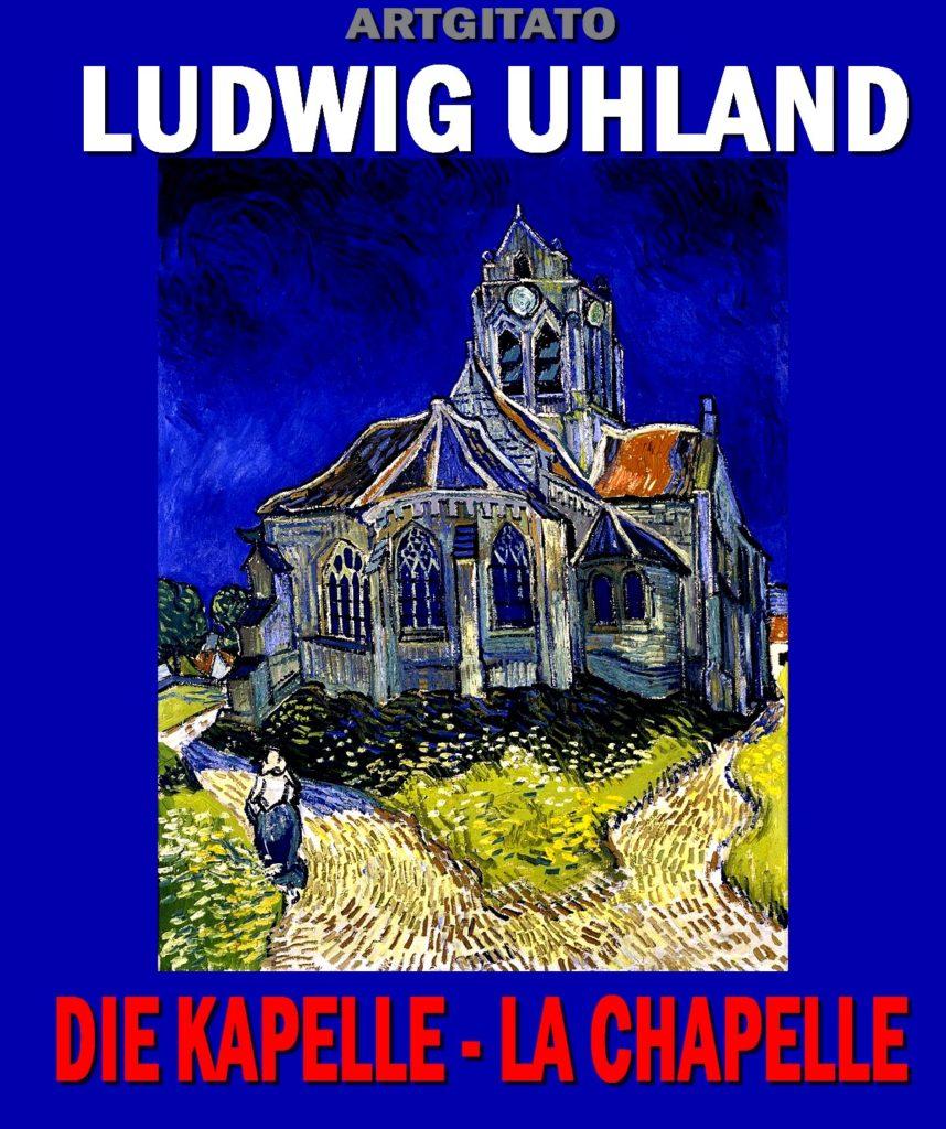 Die Kapelle La Chapelle Ludwig Uhlland Artgitato Vincent van Gogh L'Eglise d'Auvers sur Oise