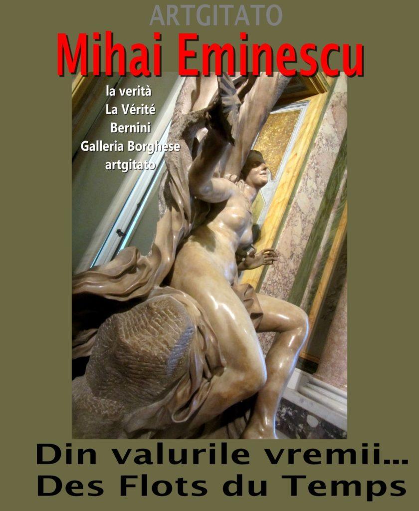 Din valurile vremii... Des Flots du Temps Mihai Eminescu Artgitato la-verità-bernini-La-Vérité-Bernin-Villa-Borghese-galleria-galerie-borghese-artgitato