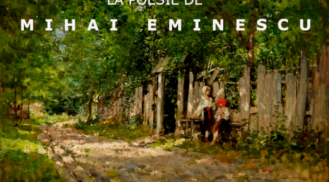 La Poésie de Mihai Eminescu – Poezia lui Mihai Eminescu