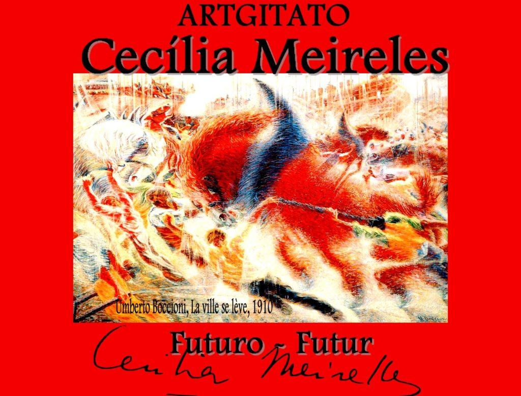 Futuro Poema de Cecilia Meireles Futur Poème de Cécilia Meireles Artgitato Umberto boccioni la ville se lève 1910
