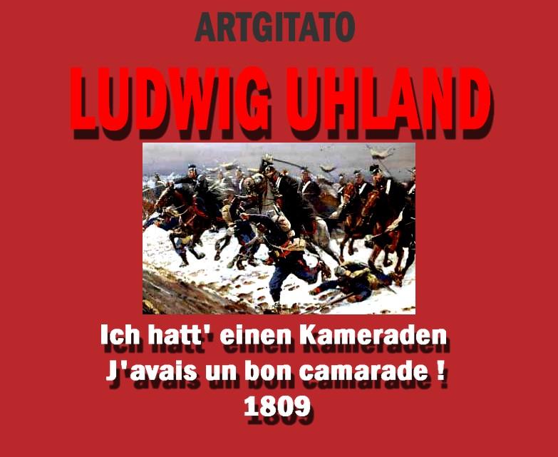 Ich hatt' einen Kameraden J'avais un bon camarade Ludwig Uhland 1809 Artgitato