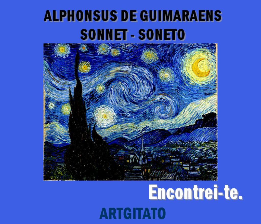 Je t'ai rencontré Encontrei-te Soneto Sonnet d'Alphonsus de Guimaraens Artgitato Van Gogh Nuit Etoilée