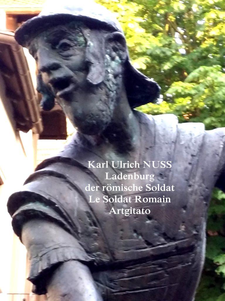 Karl Ulrich NUSS- Ladenburg der römische Soldat - Le Soldat Romain Artgitato (2)
