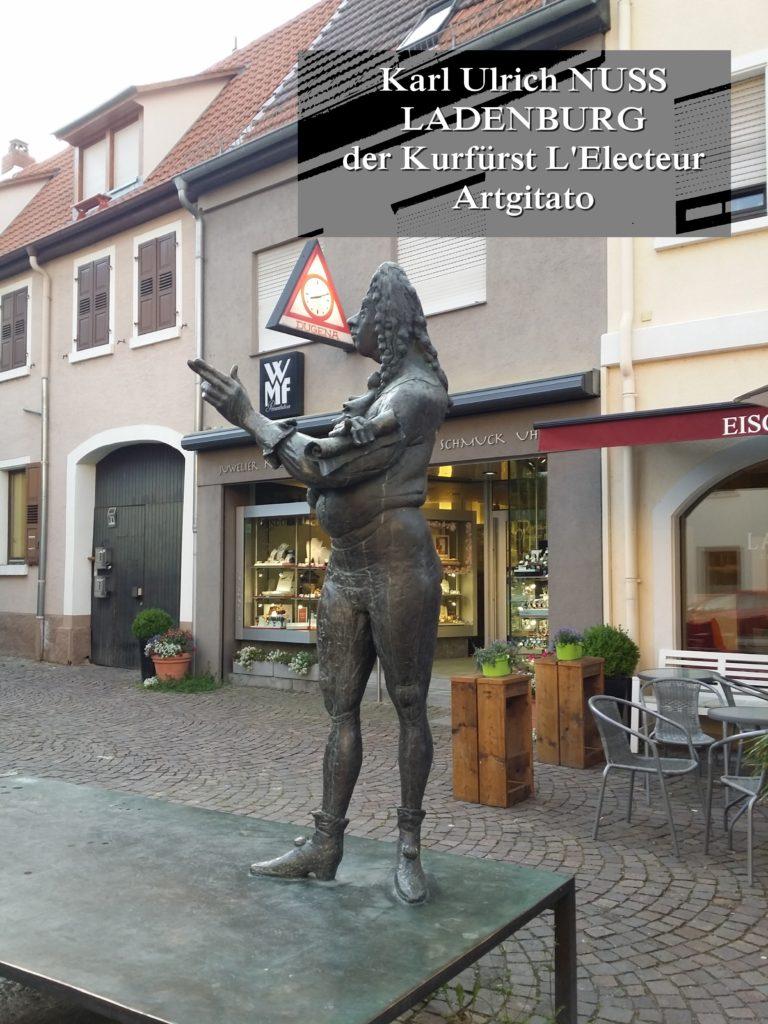Karl Ulrich Nuss - Skulpturen auf dem Domhofplatz LADENBURG - der Kurfürst L'Electeur Artgitato (1)