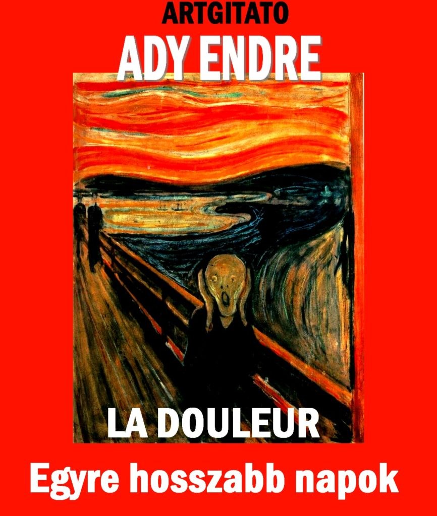 LA DOULEUR POEME D'ENDRE ADY - Egyre hosszabb napok ADY ENDRE KÖLTESZETE Artgitato Le Cri Edvard Munch