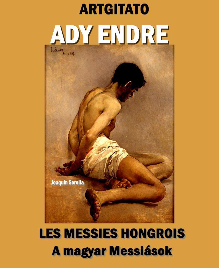 LES MESSIES HONGROIS - A magyar Messiások Ady Endre Ady Artgitato Joaquin Sorolla