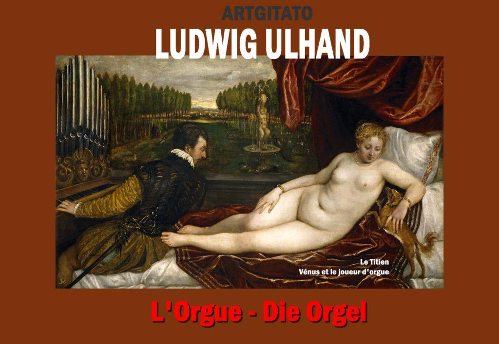 L'Orgue Poème de LUDWIG ULHAND - Die Orgel Artgitato Titien Venus et Le Joueur D orgue